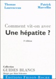 Thomas Laurenceau et Patrick Marcellin - Comment vit-on avec une hépatite ?.