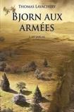 Thomas Lavachery - Bjorn aux armées Tome 1 : Le jarlal.