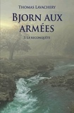 Thomas Lavachery - Bjorn aux armées Tome 3 : La reconquête.
