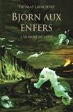 Thomas Lavachery - Bjorn aux enfers Tome 2 : La mort du loup.