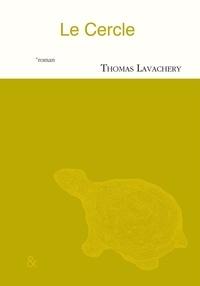 Thomas Lavachery - Le cercle.