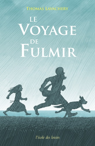 Thomas Lavachery - Le voyage de Fulmir.