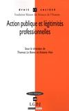 Thomas Le Bianic et Antoine Vion - Action publique et légitimités professionnelles.