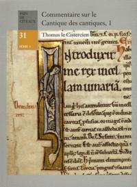 Thomas le Cistercien - Commentaire sur le Cantique des cantiques - Tome 1.