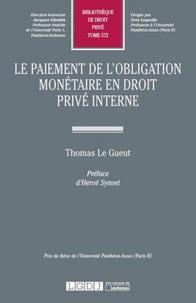 Thomas Le Gueut - Le paiement de l'obligation monétaire en droit privé interne.