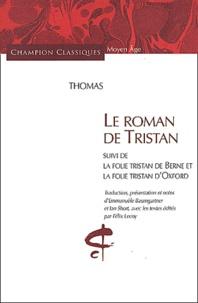 Thomas - Le roman de Tristan suivi de La folie Tristan de Berne et La folie Tristan d'Oxford.
