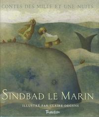 Claire Degans et Thomas Leclere - Sindbad le Marin - Les Mille et une Nuits.