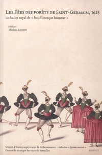 """Thomas Leconte - Les Fées des forêts de Saint-Germain, 1625 - Un ballet royal de """"bouffonesque humeur""""."""
