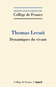 Thomas Lecuit - Dynamiques du vivant.