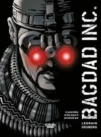 Thomas Legrain et Stephen Desberg - Bagdad Inc..