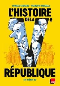 Thomas Legrand et François Warzala - L'Histoire de la Ve République en BD.