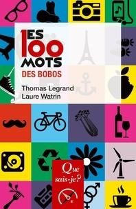 Thomas Legrand et Laure Watrin - Les 100 mots des bobos.