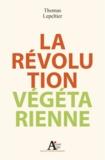 Thomas Lepeltier - La révolution végétarienne.