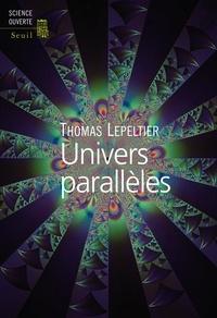 Thomas Lepeltier - Univers parallèles.