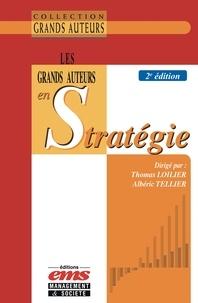 Thomas Loilier et Albéric Tellier - Les grands auteurs en stratégie.
