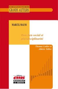 Thomas Loilier et Albéric Tellier - Marcel Mauss - Don, lien social et pluridisciplinarité.
