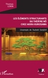 Thomas LORIN - Les éléments structurants du théâtre nô chez Akira Kurosawa - L'exemple de Tsubaki Sanjuro.