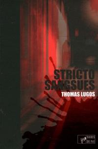 Thomas Lugos - Stricto sangsues.