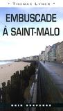Thomas Lyner - Embuscade à Saint-Malo.