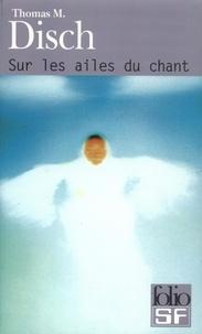 Thomas-M Disch - Sur les ailes du chant.