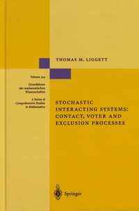 Thomas M. Liggett - Stochastic Interacting Systems: Contact, Voter and Exclusion Processes.