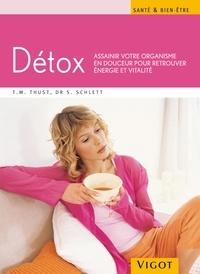 Thomas-M Thust et Siegfried Schlett - Détox - Assainir votre organisme en douceur pour retrouver énergie et vitalité.