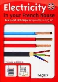 Electricity in your French house - Rules and techniques explained in English.pdf