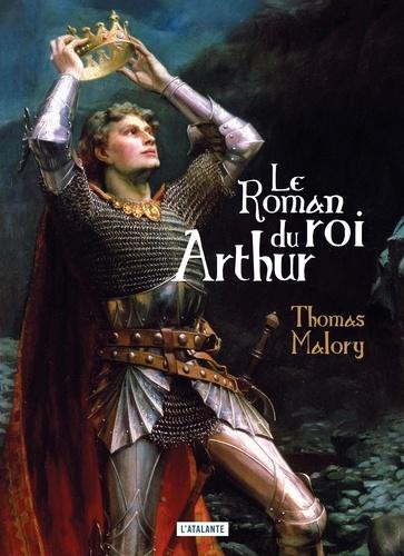 Le roman du roi Arthur et de ses chevaliers de la Table ronde - 9782367933665 - 9,99 €