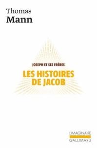 Thomas Mann - Joseph et ses frères Tome 1 : Les histoires de Jacob.