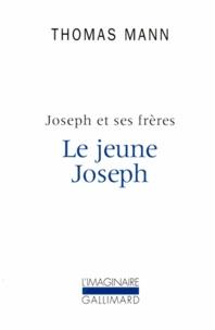 Thomas Mann - Joseph et ses frères Tome 2 : Le jeune Joseph.