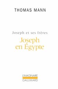 Thomas Mann - Joseph et ses frères Tome 3 : Joseph en Egypte.