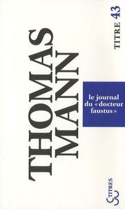 """Thomas Mann - Le journal du """"Docteur Faustus""""."""