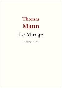 Thomas Mann - Le Mirage.