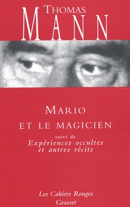Thomas Mann - Mario et le magicien suivi de Expériences occultes et autres récits.