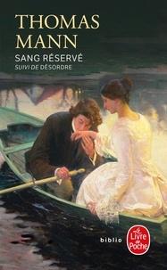 Thomas Mann - Sang réservé suivi de Désordre.