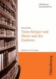 Thomas Mann: Tonio Kröger, Mario und der Zauberer.