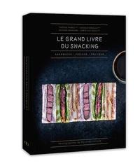 Thomas Marie et Arnaud Nicolas - Le Grand livre du Snacking.
