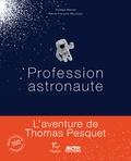 Thomas Marlier et Pierre-François Mouriaux - Profession astronaute.