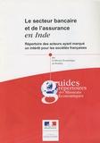 Thomas Marx - Le secteur bancaire et de l'assurance en Inde - Répertoire des acteurs ayant marqué un intérêt pour les sociétés françaises.