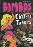 Thomas Mathieu - Bimbos versus chatons tueurs.