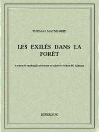 Thomas Mayne-Reid - Les exilés dans la forêt.