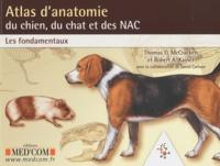Thomas McCracken et Robert Kainer - Atlas d'anatomie du chien, du chat et des NAC - Les fondamentaux.
