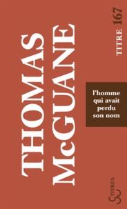 Thomas McGuane - L'homme qui avait perdu son nom.