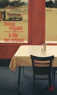 Thomas McGuane - La fête des corbeaux.