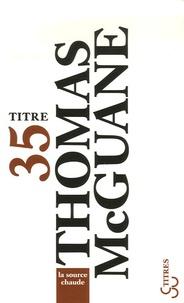 Thomas McGuane - La source chaude.