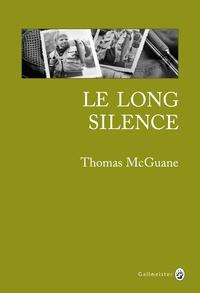 Thomas McGuane - Le long silence - Une vie à la pêche.