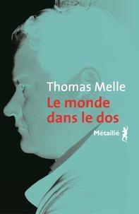 Thomas Melle - Le monde dans le dos.
