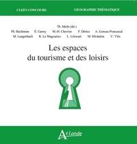 Thomas Merle - Les espaces du tourisme et des loisirs.