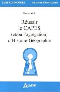 Thomas Merle - Réussir le CAPES (et/ou l'agrégation) d'histoire-géographie.