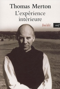 Thomas Merton - L'expérience intérieure - Notes sur la contemplation.